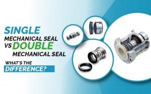 single-vs-double-mechanical-seal